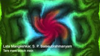 Lata Mangeshkar, S.P. Balasubrahmanyam - Tere mere beech mein