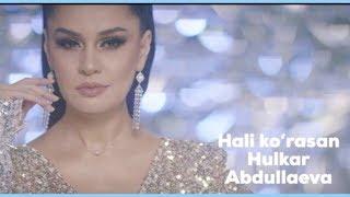 "Hulkar Abdullaeva ""Hali ko'rasan""/Хулкар Абдуллаева «Хали курасан» clip"