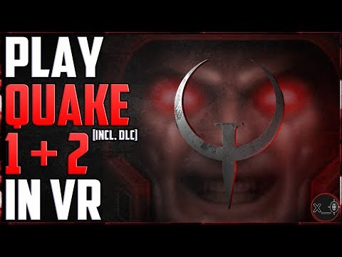 Play Quake 1+2 (including DLC's) in VR [Video Tutorial] — Oculus