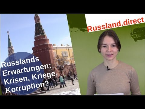 Russlands Erwartungen: Krisen, Kriege, Korruption? [Video]