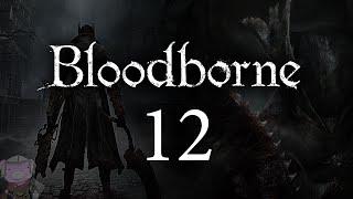Bloodborne with ENB - 012 - Yahar'gul - Adella - Darkbeast Paarl - Djura