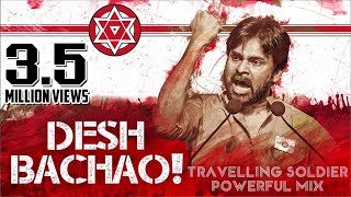 Travelling Soldier | Powerful Mix | Desh Bachao | Pawan Kalyan | Audio Track