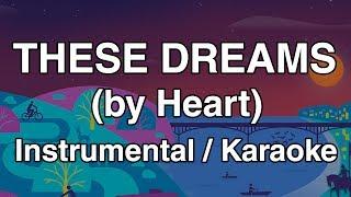These Dreams Instrumental Karaoke