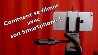 Comment bien se filmer avec son Smartphone.