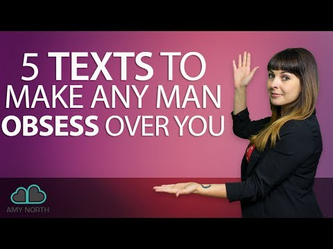 5 Texts To Make Any Man Obsess Over You