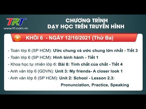 Lớp 6: Toán (2 tiết); KHTN; Tiếng Anh (2 tiết). - Dạy học trên truyền hình TRT ngày 12/10/2021