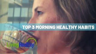 Morning Healthy Habits | Health Hack | Living Healthy Chicago
