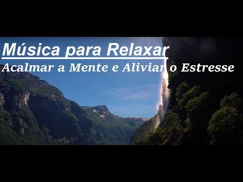 ? Música Relaxante - Acalmar a Mente e Relaxar