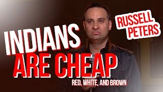 """""""Indians are Cheap""""   Russell Peters - Red, White, and Brown"""