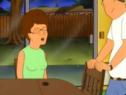 One of the best scenes in King of the Hill. Hank discovers that Peggy and Bobby have been using charcoal.