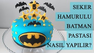 BATMAN PASTASI NASIL YAPILIR? | BATMAN CAKE DECORATING