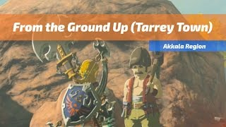 Tarrey Town: From the Ground Up Quest | The Legend of Zelda: Breath of the Wild