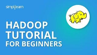 Hadoop Tutorial For Beginners | What Is Hadoop? | Hadoop Tutorial | Hadoop Training | Simplilearn