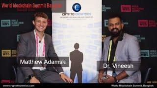 world-blockchain-summit-bangkok-interview-with-matthew-adamski-by-cryptoknowmics