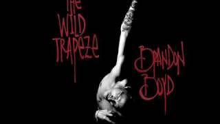 Brandon Boyd - The Wild Trapeze