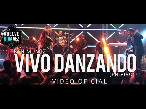 Vivo Danzando - Bani Muñoz (Video Oficial)