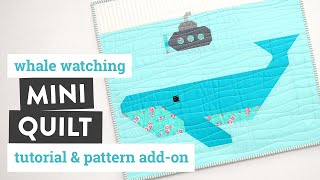 WHALE WATCHING Mini Quilt Tutorial + Pattern Add-on