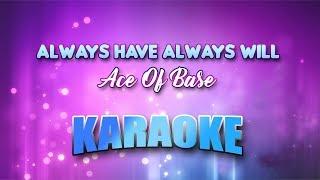 Ace Of Base - Always Have Always Will (Karaoke version with Lyrics)
