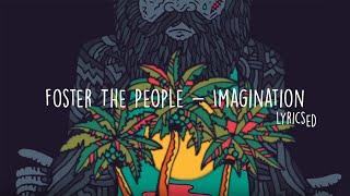 Foster The People   Imagination (Lyricsed)