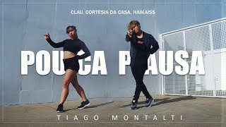 Pouca Pausa   Clau, Cortesia Da Casa, Haikaiss I Coreógrafo Tiago Montalti