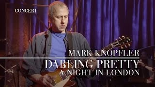Mark Knopfler - Darling Pretty (A Night In London | Official Live Video)