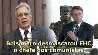 Bolsonaro desmascara FHC, o chefe do comunismo no Brasil
