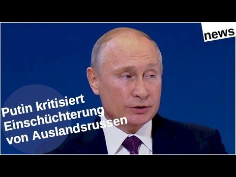 Putin kritisiert Einschüchterung von Auslandsrussen [Video]