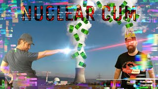 Nuclear Cum - I have no idea what is going on
