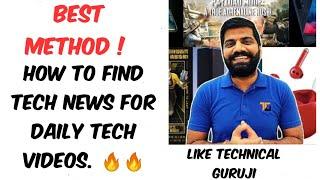 How to Find Latest Tech News like Technical Guruji and Techno Ruhez || Tech Source Explained.