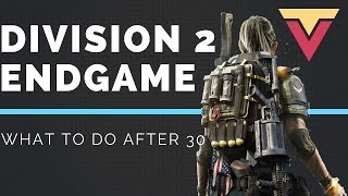 Division 2 Endgame What To Do After Level 30