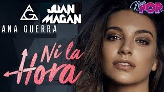 Ana Guerra & Juan Magan En Ni La Hora