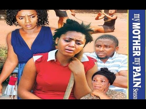 My Mother My Pain  Season 5  - 2017 Latest Nigerian Nollywood Movie