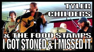 Tyler Childers And The Food Stamps 'I Got Stoned And I Missed It'