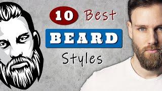 Best BEARD STYLES for MEN to try