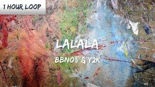 Bbno$ & Y2k   Lalala (1 HOUR LOOP)