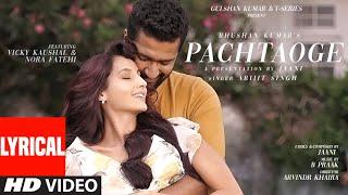 Pachtaoge Lyrical | Arijit Singh | Vicky Kaushal, Nora Fatehi |Jaani, B Praak | Bhushan Kumar