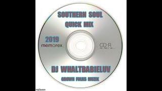 """Southern Soul   Soul Blues  R&B Quick Mix 2019   """"Grown Folks Muzik"""" (Dj WhaltBabieluv) CD #47"""