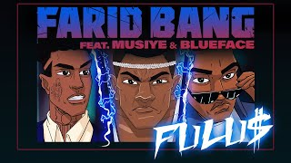 Farid Bang Feat Musiye Amp Blueface Fulu Official Video Prod By Juh Dee
