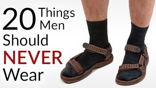 STOP Wearing This! | 20 Things Men Should NEVER Wear | Men's Fashion Faux Pas | Style DONTS