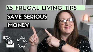25 FRUGAL LIVING TIPS | Save serious money in 2021