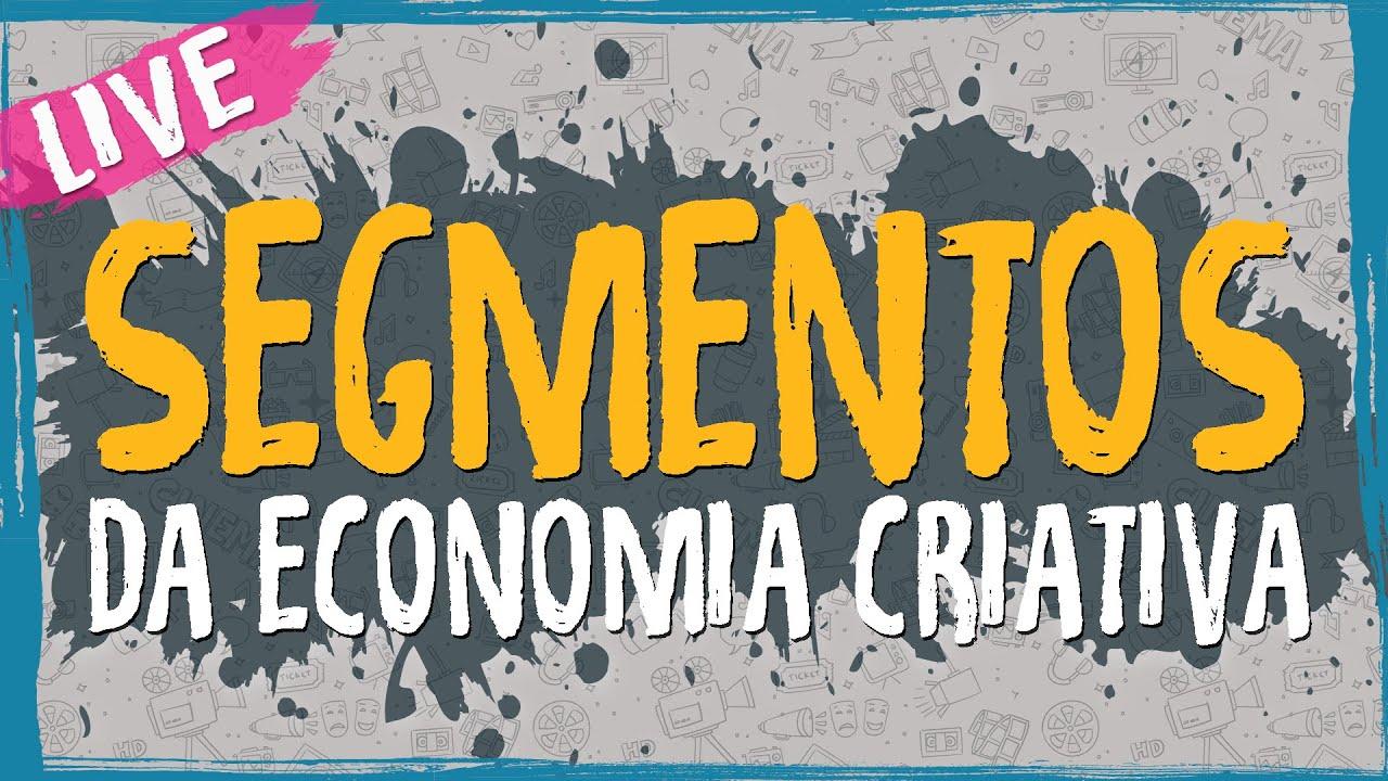 Segmentos da Economia Criativa – Live
