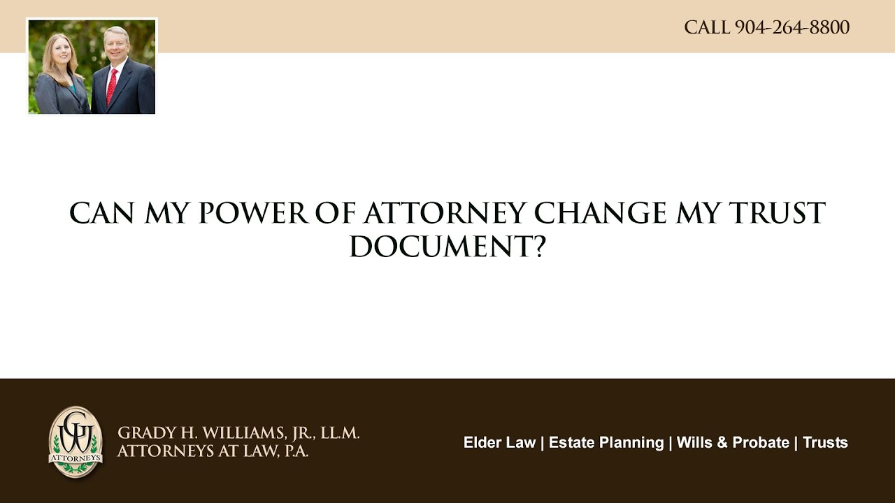 Video - Can my power of attorney change my trust document?