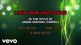 Jason Michael Carroll   Livin' Our Love Song (Karaoke)