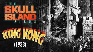 Skull Island Files: King Kong (1933)