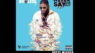 SKALES   KPETE WICKED (OFFICAL AUDIO)