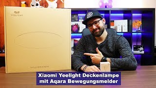 [Xiaomi Yeelight] LED Deckenlampe mit Aqara Bewegungsmelder [HD]