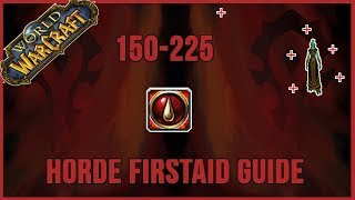 FIRSTAID 150-225 *HORDE GUIDE* (VANILLA OR Burning Crusade)