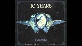 10 Years - Survivors?