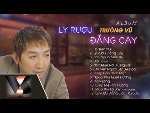 Album Trường Vũ Đặc Biệt - Ly Rượu Đắng Cay