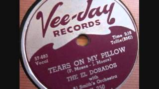 EL DORADOS    Tears on My Pillow  1957